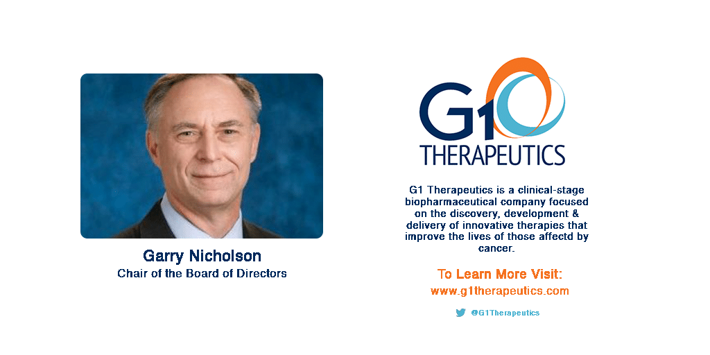 Garry Nicholson, new Chair of the Board of Directors for G1 Therapeutics, a clinical stage biopharmaceutical company focused on the discovery, development & delivery of innovative therapies that improve the lives of those affected by cancer.